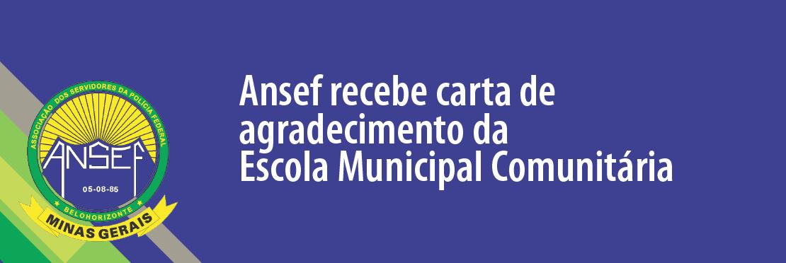 Ansef/MG recebeu uma carta de agradecimento da Escola Municipal Comunitária