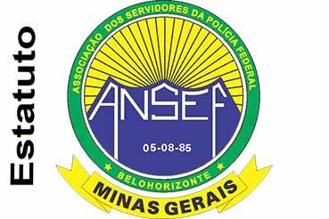Estatuto Social - Associação dos Servidores da Polícia Federal de Minas Gerais - ANSEF/MG